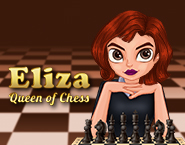 Eliza Queen of Chess